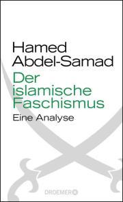 Hamed Abdel-Samad (2014): Der Islamische Faschismus