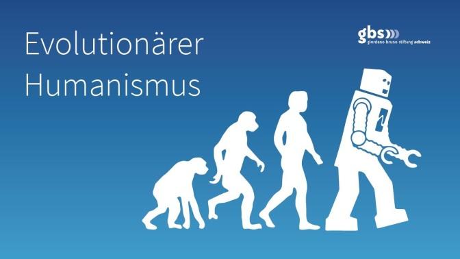 Die Geschichte des evolutionären Humanismus