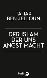 Der Islam, der uns Angst macht - Cover