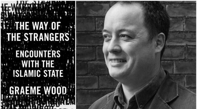 Graeme Wood: The Way of the Strangers