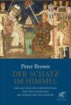 Peter Brown (2017): Der Schatz im Himmel: Der Aufstieg des Christentums und der Untergang des römischen Weltreichs