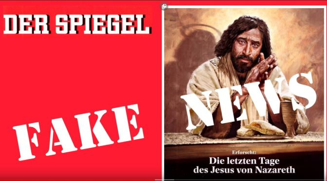 Fake News und Clickbait: Die SPIEGEL-Osterstory 2018