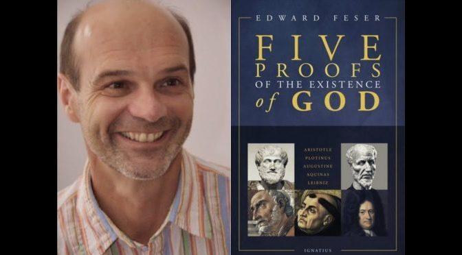 """Edward Fesers """"Fünf Gottesbeweise"""" unter der Lupe"""