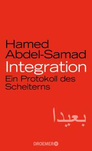 Hamed Abdel-Samad 2018 Integration - Ein Protokoll des Scheiterns