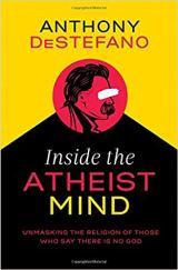 Anthony DeStefano: Inside the Atheist Mind