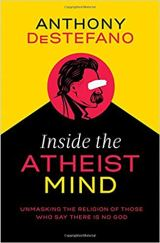 Anthony DeStefano: Inside the Atheist Mind