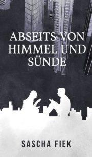 Sascha Fiek: Abseits von Himmel und Sünde