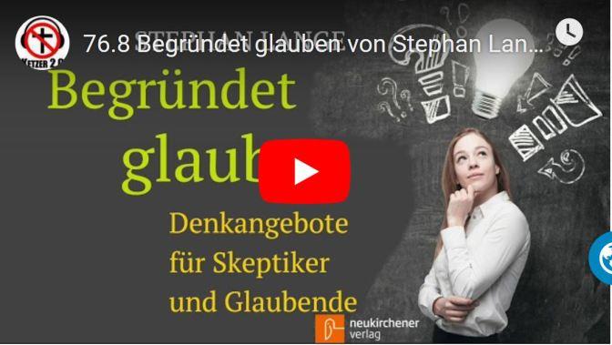Begründet glauben von Stephan Lange (Buchbesprechung)
