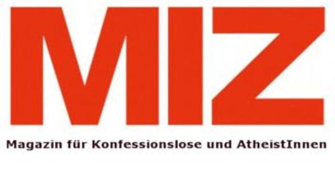 Bildergebnis für MIZ Atheistische Zeitschrift 350 × 200Bilder sind in der Regel urheberrechtlich geschützt. Weitere Informationen MIZ – die atheistische Zeitschrift