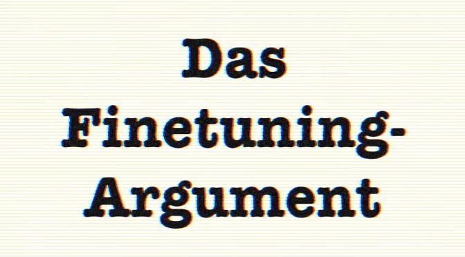as Finetuning-Argument als Gottesbeweis