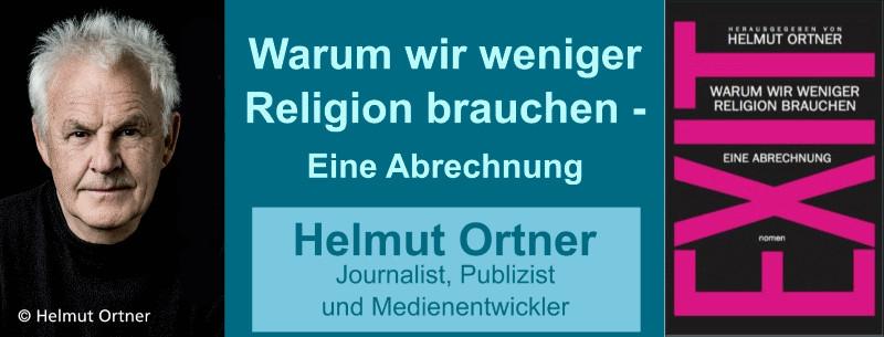 HELMUT ORTNER (2019): Exit Warum wir weniger Religion brauchen – Eine Abrechnung